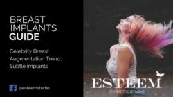 Celebrity Breast Augmentation Trend: Subtle implants