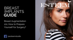 Breast Augmentation 101: How to prepare yourself for surgery?