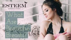 Breast Augmentation: What Are Beautiful Breasts?